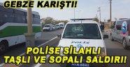 Polise silahlı taşlı ve sopalı saldırı