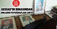 GESİAD'ın binasından onların fotoğrafları çıktı!