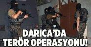 Darıca'da terör operasyonu!