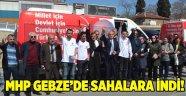 MHP Gebze'de sahalara indi!