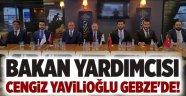 Bakan Yardımcısı Cengiz Yavilioğlu Gebze'de!