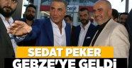 Sedat Peker Gebze'ye geldi