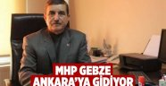 MHP Gebze Ankara'ya çıkarma yapacak!