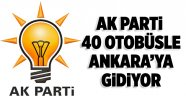 AK Parti 40 otobüsle Ankara'ya gidiyor