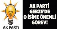 AK Parti Gebze'de o isime önemli görev