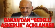 Bakan'dan 'bedelli askerlik' açıklaması!