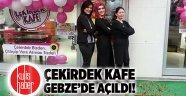 Çekirdek Kafe Gebze'de açıldı!