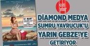 Diamond medya Sumru Yavrucuk'u Gebze'ye getiriyor