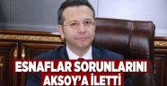 Esnaflar, sorunlarını  Aksoy'a iletti