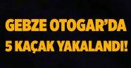 Gebze Otogar'da 5 kaçak yakalandı!