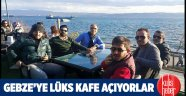 Gebze'ye lüks kafe açıyorlar