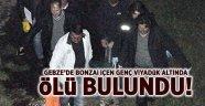 Gebze'de bonzai içen genç ölü bulundu