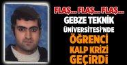 GTÜ'de öğrenci kalp krizi geçirdi.