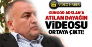 Güngör Arslan'a atılan dayağın videosu ortaya çıktı!