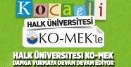 Halk üniversitesi KO-MEK damga vurmaya devam ediyor