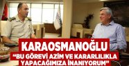"""Karaosmanoğlu, """"Bu görevi azim ve kararlılıkla yapacağınıza inanıyorum"""""""