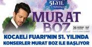 Kocaeli Fuarı'nın 51. yılında konserler Murat Boz ile başlıyor