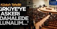 Küstah Tehdit! Türkiye'ye askeri müdahalede bulunalım…