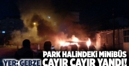 Park halindeki minibüs cayır cayır yandı!