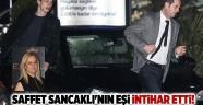 Saffet Sancaklı'nın eşi intihar ett!
