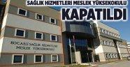 Sağlık Hizmetleri Meslek Yüksekokulu kapatıldı