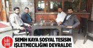 -Semih Kaya sosyal tesisin işletmeciliğini devraldı!