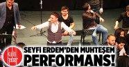 Seyfi Erdem'den muhteşem performans!