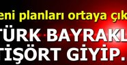 Son dakika: Yeni planları ortaya çıktı! Türk bayraklı tişört giyip...