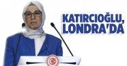 TBMM Kadın Erkek Fırsat Eşitliği Komisyonu Başkanı Katırcıoğlu, Londra'da